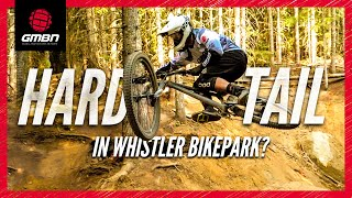 Download How Hard Can You Ride On A Hardtail Mountain Bike | Whistler Bike Park Edition Video