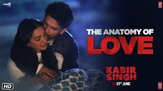 Download Kabir Singh :The Anatomy Of Love(Dialogue Promo)| Shahid Kapoor, Kiara Advani | Sandeep Reddy Vanga Video