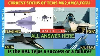 Download CURRENT STATUS OF TEJAS MK2, AMCA, AND FGFA PROJECTS? IS THE HAL TEJAS A SUCCESS OR A FAILURE? Video