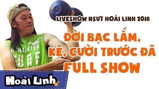 Download Liveshow NSƯT Hoài Linh 2016 - Fullshow - Đời Bạc Lắm, Kệ, Cười Trước Đã Video