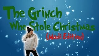 Download How The Grinch Stole Christmas | Madi Edition Video