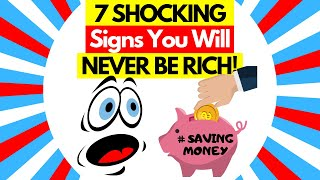 Download 7 Signs You Will NEVER Be Rich - Avoid These 7 Mistakes Video
