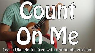 Download Count On Me - Bruno Mars - Easy Beginner Song Ukulele Tutorial Video