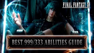 Download Final Fantasy XV - Best 999/333 Ascension Abilities Guide (Tips & Tricks) Video