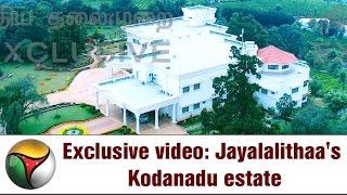 Download Exclusive VISUALS | Jayalalithaa's Kodanadu Bunglow Estate after Murder Video