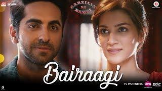Download Bairaagi   Bareilly Ki Barfi   Ayushman & Kriti Sanon   Arijit Singh   Samira Koppikar Video