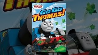 Download Thomas and Friends: Go Go Thomas! Video