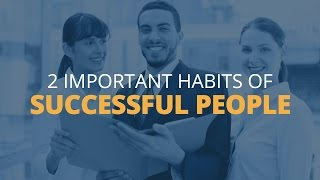 Download 2 Important Habits of Successful People Video