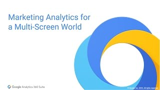 Download GA 360 Suite Overview: Marketing Analytics for a Multi-Screen World Video