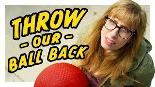 Download Can You Throw Our Ball Back? Video