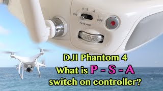 Download DJI Phantom 3 / 4 - What is P - S - A switch on controller? ATTI Flying Mode! Video