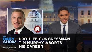 Download Pro-Life Congressman Tim Murphy Aborts His Career: The Daily Show Video