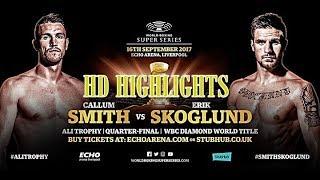 Download Callum Smith vs Erik Skoglund WBSS Full Fight Highlights HD | AIRTIME14 Video