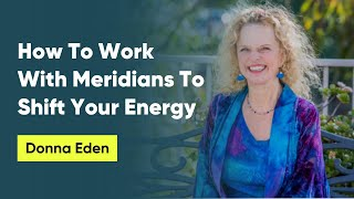 Download How To Work With Meridians To Shift Your Energy Video