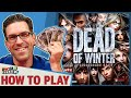 Download Dead Of Winter - How To Play Video