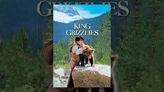 Download King of the Grizzlies Video
