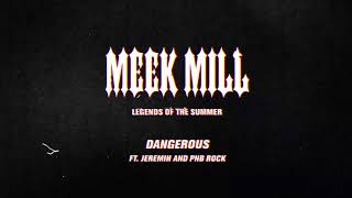 Download Meek Mill - Dangerous (feat. Jeremih and PNB Rock) Video