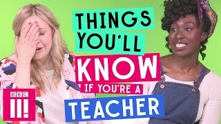 Download Things You'll Know If You're A Teacher Video