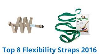Download 8 Best Flexibility Straps 2016 Video