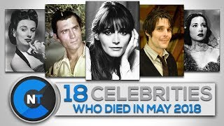 Download List of Celebrities Who Died In MAY 2018 | Latest Celebrity News 2018 (Celebrity Breaking News) Video
