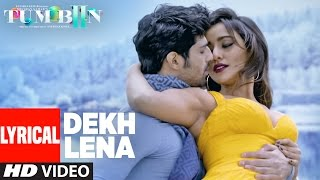 Download DEKH LENA Full Song with Lyrics | Tum Bin 2 | Arijit, Tulsi Kumar | Neha Sharma, Aditya, Aashim Video