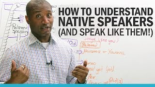 Download How to understand native English speakers... and speak like them! Video