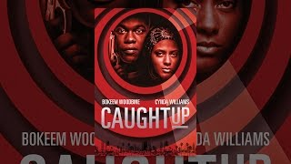 Download Caught Up Video