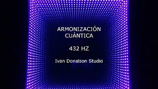 Download ARMONIZACIÓN CUÁNTICA 432 HZ - Ivan Donalson Video
