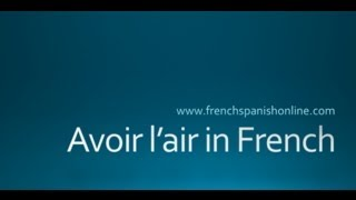 Download Avoir l'air, to look in French Video