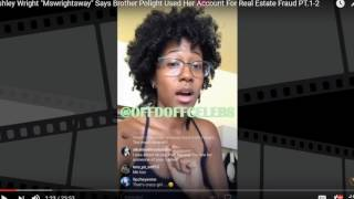 Download ASHLEY WRIGHT CLAIMS BROTHER POLIGHT COMMITED FRAUD Video