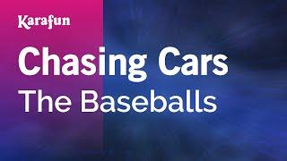 Download Karaoke Chasing Cars - The Baseballs * Video