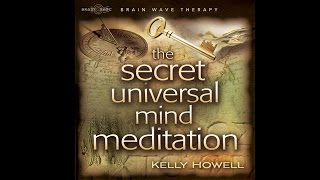 Download The Secret Universal Mind Meditation by Kelly Howell Video