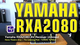 Download Yamaha RX-A2080 Network AV Receiver Unboxed | The Listening Post | TLPCHC TLPWLG Video