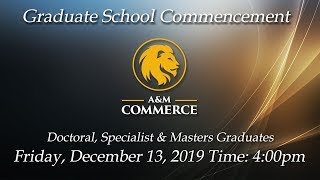 Download Texas A&M University - Commerce, Graduate Fall Commencement 2019 Video