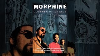 Download Morphine: Journey of Dreams Video