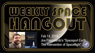 Download Weekly Space Hangout: Feb 14, 2018: Joe Pappalardo's ″Spaceport Earth″ Video