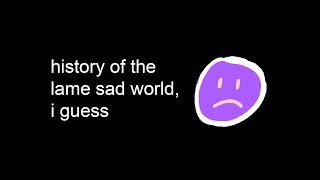 Download YTP - history of the lame sad world, i guess Video
