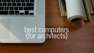 Download How to Choose a Computer for Architecture Video