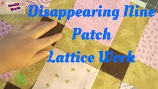 Download Disappearing Nine Patch - Latticework Video
