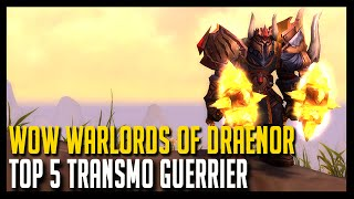 Download Wow Warlords of Draenor - Top 5 Transmo Guerrier - Hoos Gaming Video