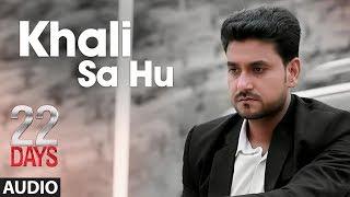 Download Khali Sa Hu Full Audio Song   22 Days   Rahul Dev, Shiivam Tiwari, Sophia Singh   Shaan Video