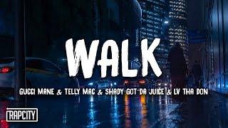 Download Gucci Mane, Telly Mac & Shady Got Da Juice - Walk ft. LV tha Don (Lyrics) Video