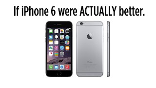 Download If iPhone 6 Were Actually Better Video