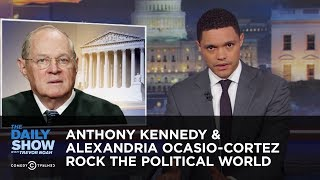 Download Anthony Kennedy & Alexandria Ocasio-Cortez Rock the Political World | The Daily Show Video