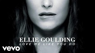 Download Ellie Goulding - Love Me Like You Do Video