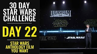Download 30 Day Star Wars Challenge - DAY 22 - The Star Wars Anthology Film You Want Video