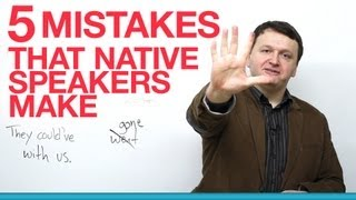 Download 5 Native English Speaker Mistakes Video