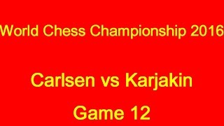 Download World Chess Championship 2016: Carlsen vs Karjakin - Game 12 Video