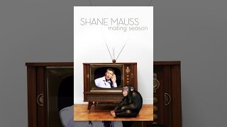 Download Shane Mauss: Mating Season Video