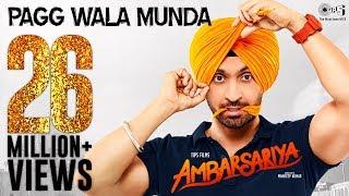 Download Pagg Wala Munda - Ambarsariya | Diljit Dosanjh, Navneet, Monica, Lauren I Latest Punjabi Movie Song Video